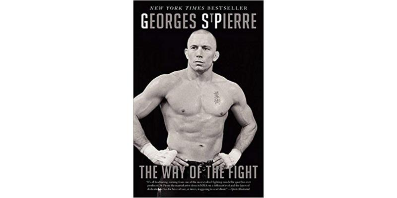 The Way of the Fight by Georges St Pierre